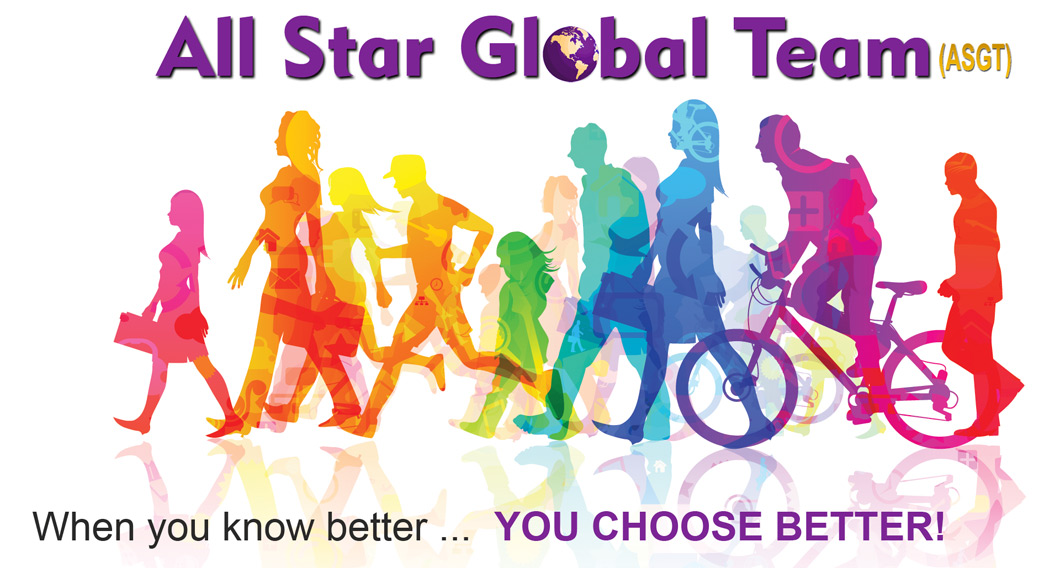 All Star Global team - When you know better... YOU CHOOSE BETTER!